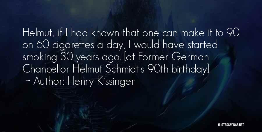 60 Plus Birthday Quotes By Henry Kissinger
