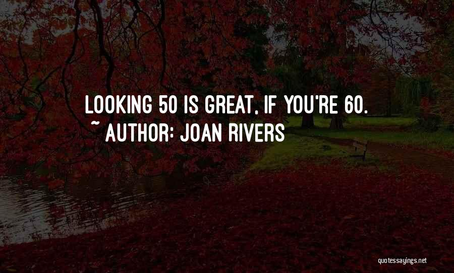 60 Plus Birthday Quotes By Joan Rivers