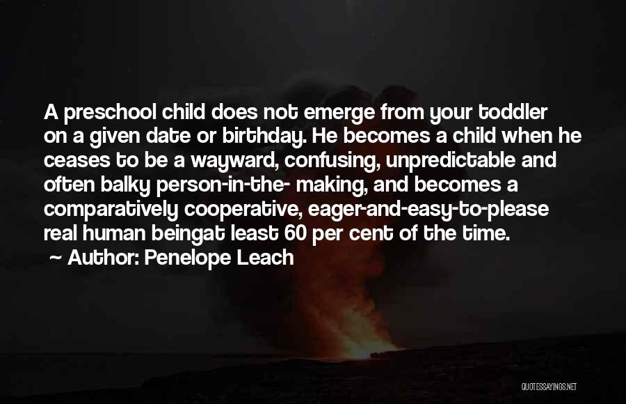 60 Plus Birthday Quotes By Penelope Leach