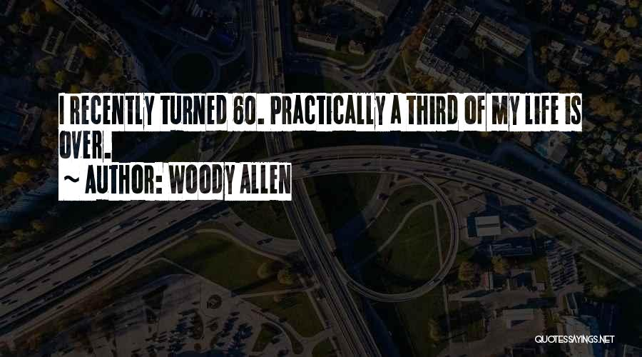 60 Plus Birthday Quotes By Woody Allen
