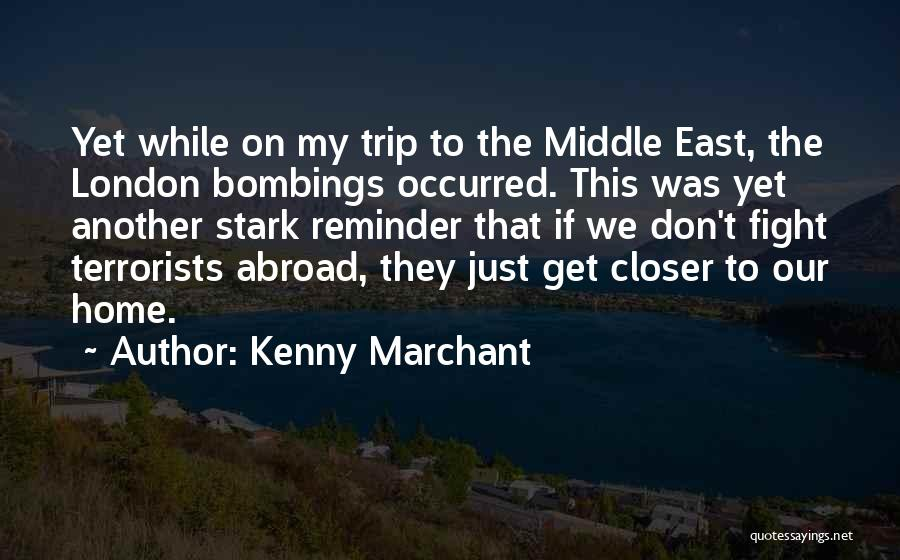 7/7 Bombings Quotes By Kenny Marchant