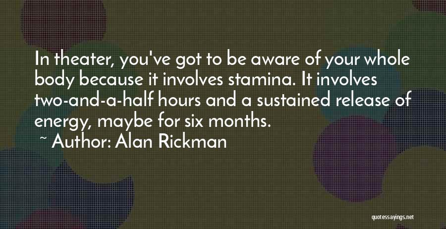 7 Months Quotes By Alan Rickman