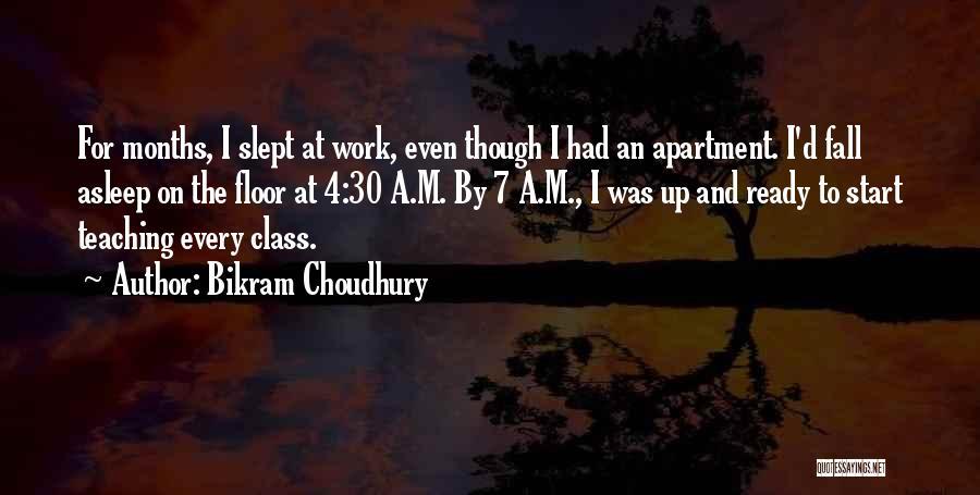 7 Months Quotes By Bikram Choudhury