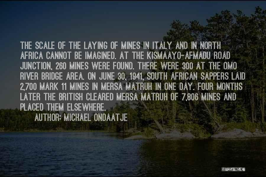 7 Months Quotes By Michael Ondaatje
