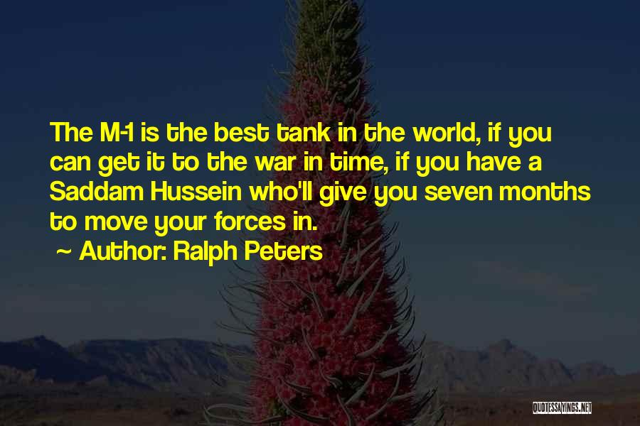 7 Months Quotes By Ralph Peters