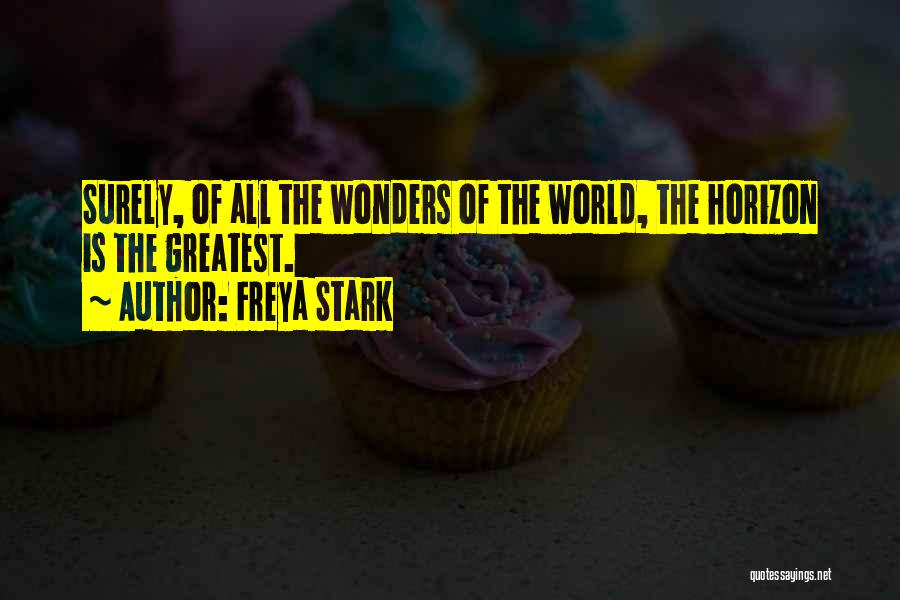 7 Wonders Of The World Quotes By Freya Stark