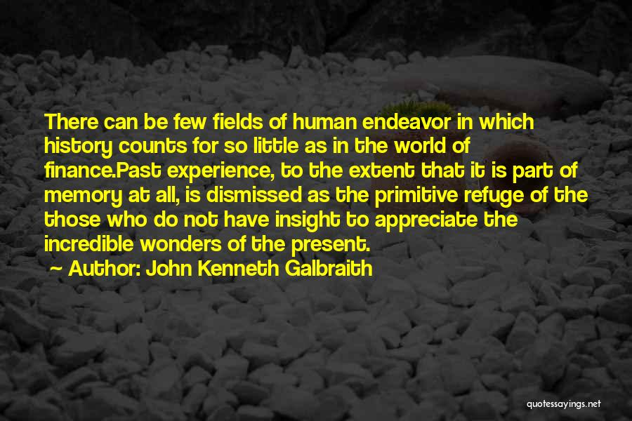 7 Wonders Of The World Quotes By John Kenneth Galbraith
