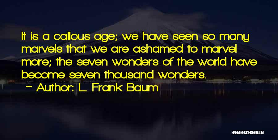 7 Wonders Of The World Quotes By L. Frank Baum
