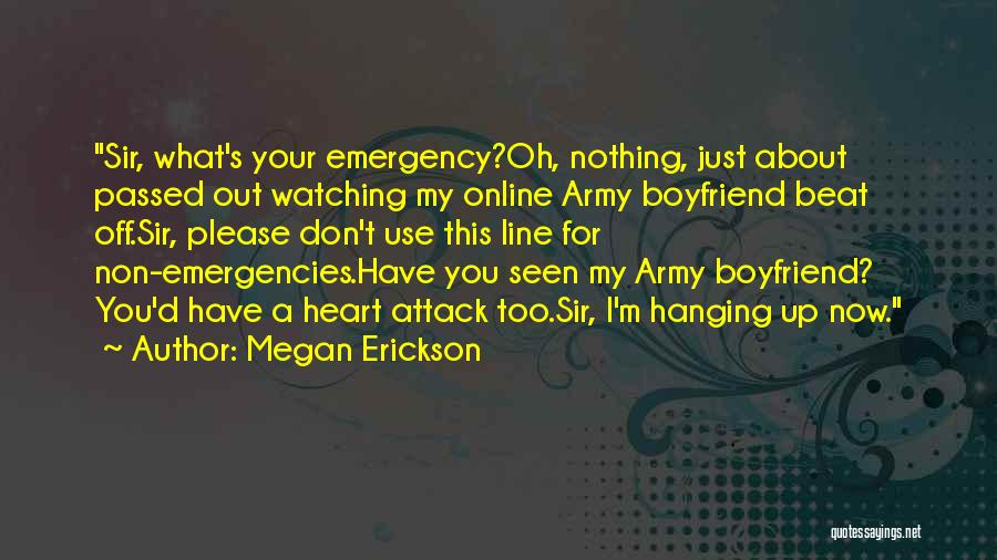 Megan Erickson Quotes: Sir, What\'s Your Emergency?oh ...