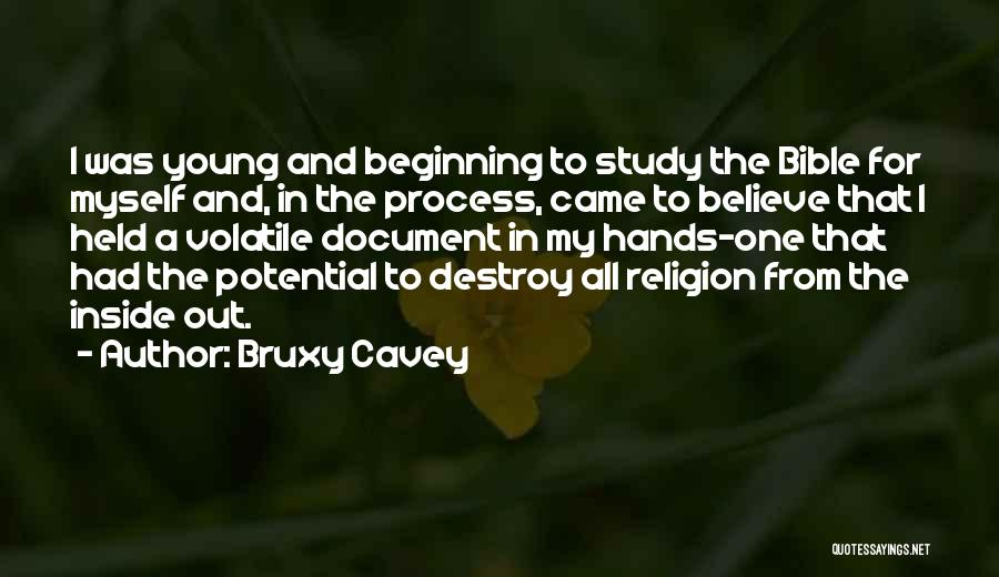 Bruxy Cavey Quotes: I Was Young And Beginning To Study The Bible For Myself And, In The Process, Came To Believe That I