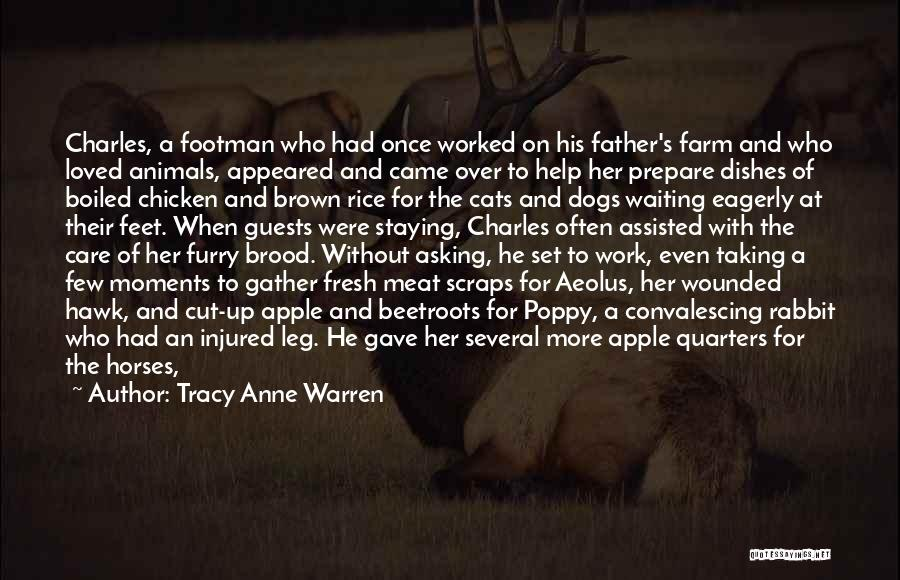 Tracy Anne Warren Quotes: Charles, A Footman Who Had Once Worked On His Father's Farm And Who Loved Animals, Appeared And Came Over To