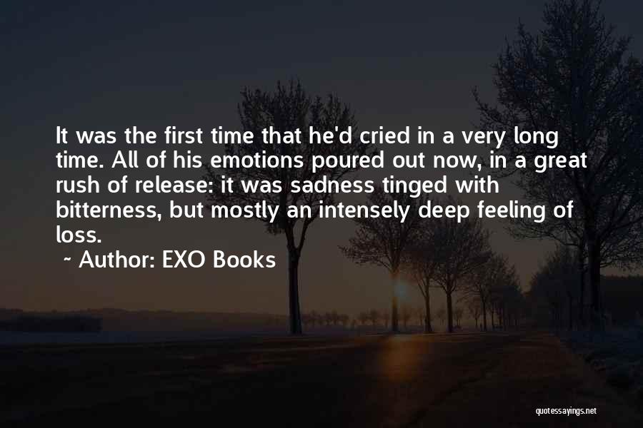 EXO Books Quotes: It Was The First Time That He'd Cried In A Very Long Time. All Of His Emotions Poured Out Now,