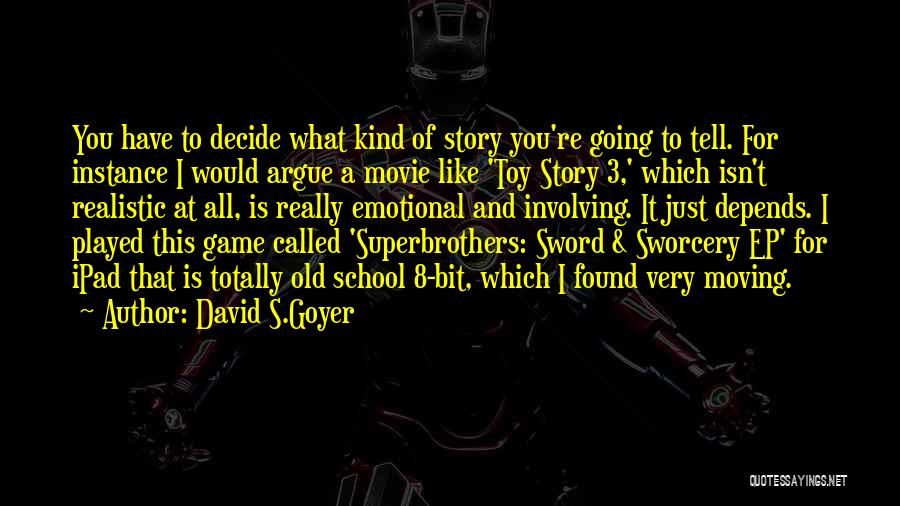 8 Bit Quotes By David S.Goyer