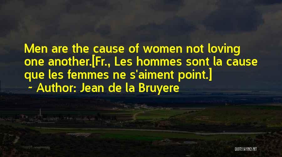 8 Femmes Quotes By Jean De La Bruyere