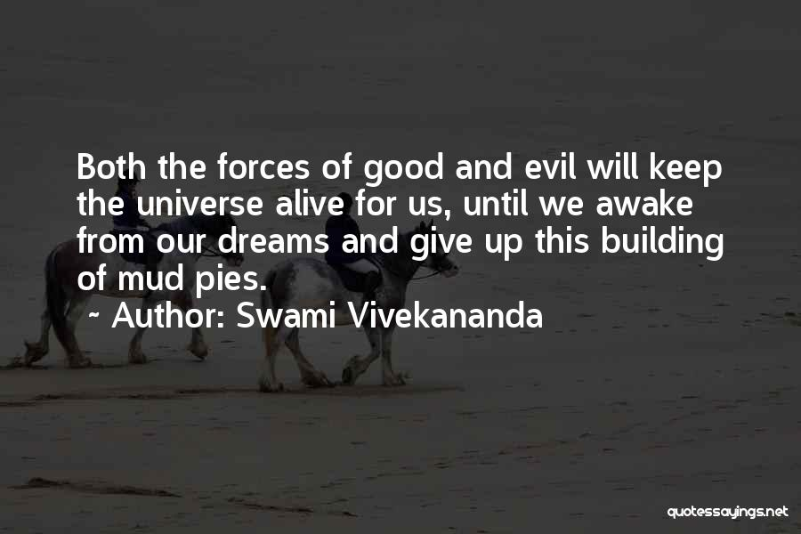 Swami Vivekananda Quotes: Both The Forces Of Good And Evil Will Keep The Universe Alive For Us, Until We Awake From Our Dreams