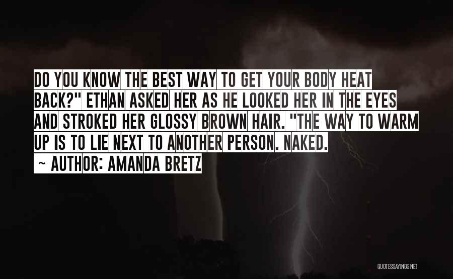 Amanda Bretz Quotes: Do You Know The Best Way To Get Your Body Heat Back? Ethan Asked Her As He Looked Her In