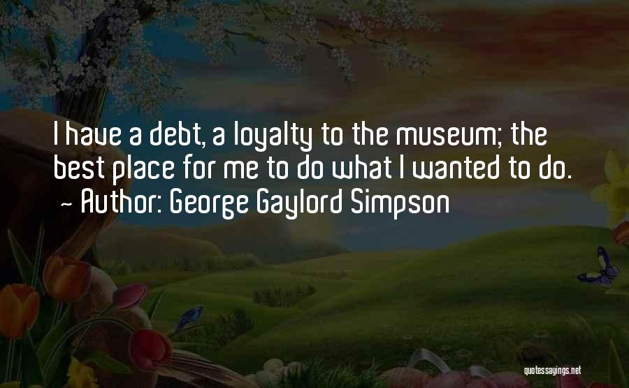 9/11 Museum Quotes By George Gaylord Simpson
