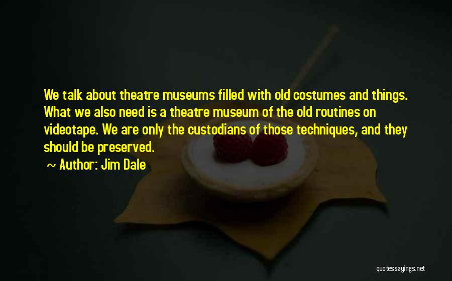9/11 Museum Quotes By Jim Dale