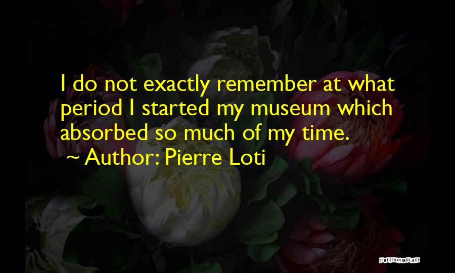 9/11 Museum Quotes By Pierre Loti