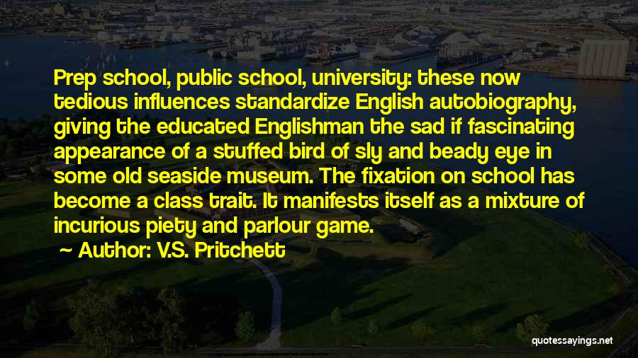 9/11 Museum Quotes By V.S. Pritchett