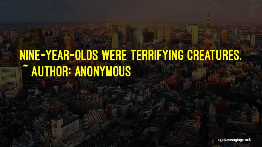 9 Year Olds Quotes By Anonymous