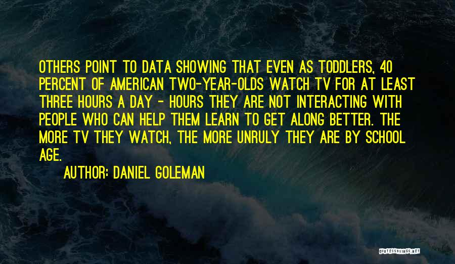 9 Year Olds Quotes By Daniel Goleman