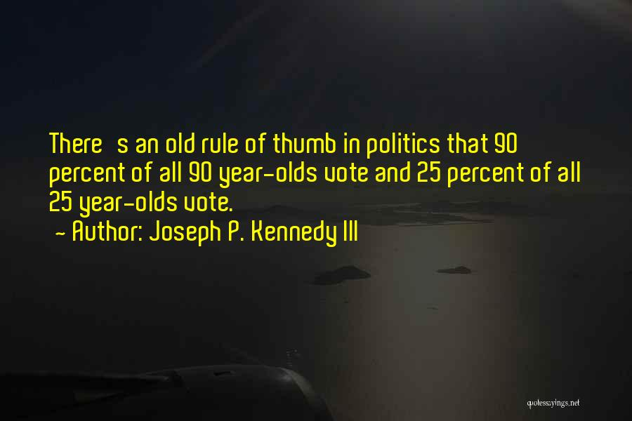 9 Year Olds Quotes By Joseph P. Kennedy III