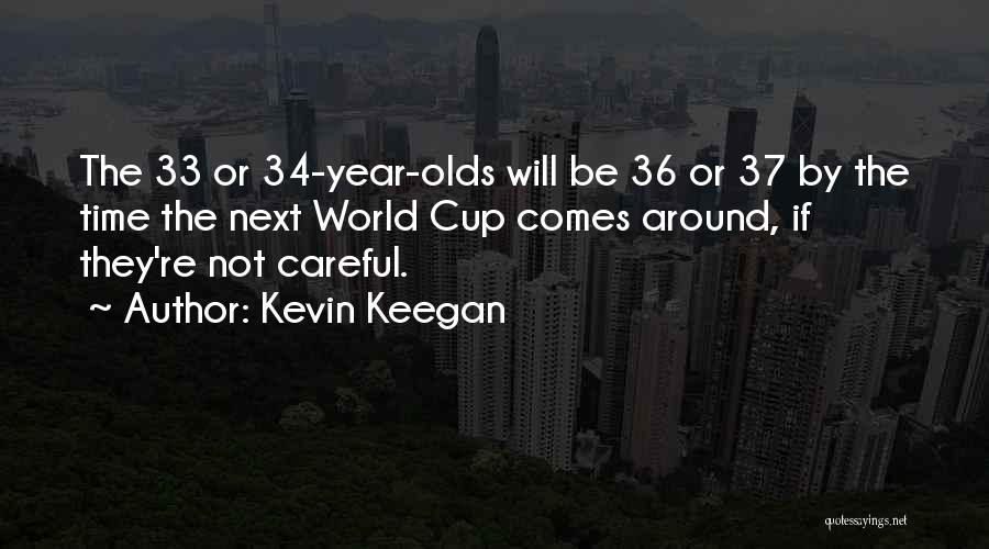 9 Year Olds Quotes By Kevin Keegan
