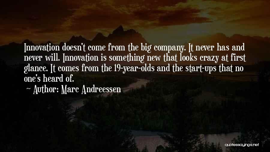 9 Year Olds Quotes By Marc Andreessen