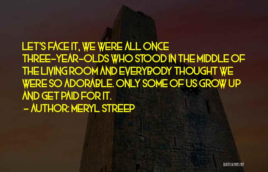 9 Year Olds Quotes By Meryl Streep