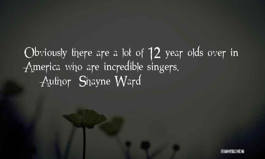 9 Year Olds Quotes By Shayne Ward