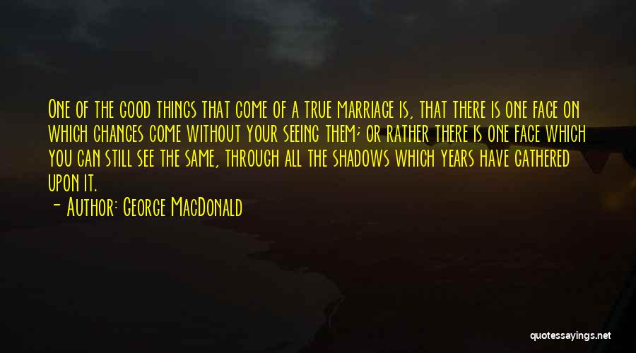 9 Years Anniversary Quotes By George MacDonald