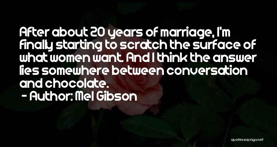 9 Years Anniversary Quotes By Mel Gibson