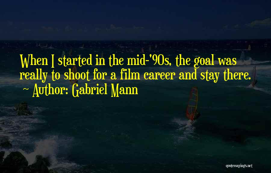 90s Film Quotes By Gabriel Mann