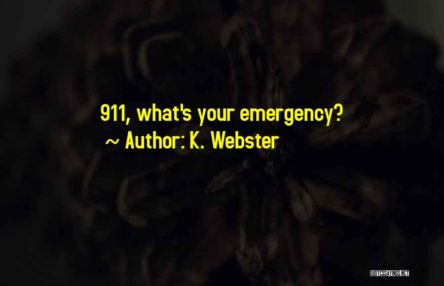 911 Emergency Quotes By K. Webster