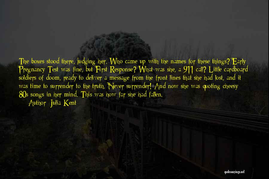911 Truth Quotes By Julia Kent