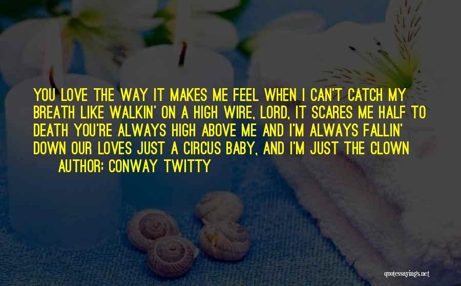 A Baby's Death Quotes By Conway Twitty