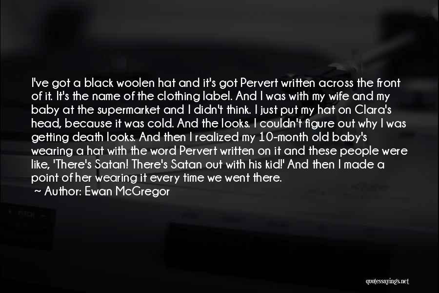 A Baby's Death Quotes By Ewan McGregor
