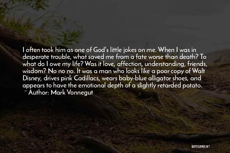 A Baby's Death Quotes By Mark Vonnegut