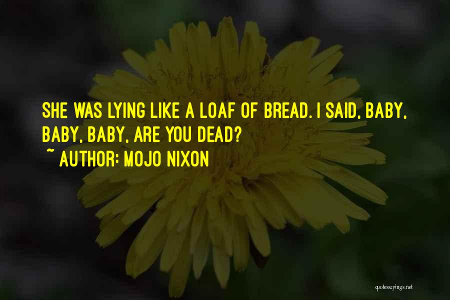 A Baby's Death Quotes By Mojo Nixon