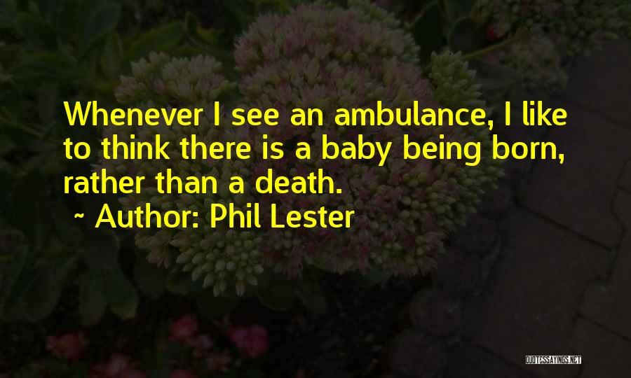 A Baby's Death Quotes By Phil Lester