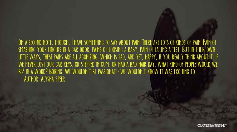 A Bad Day Quotes By Alysha Speer