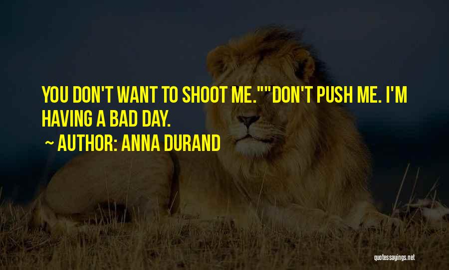 A Bad Day Quotes By Anna Durand