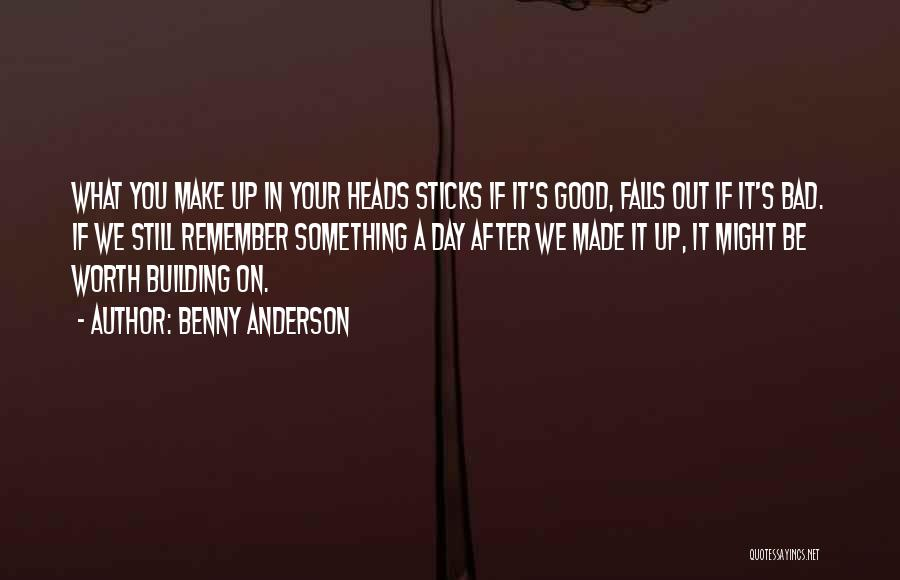 A Bad Day Quotes By Benny Anderson