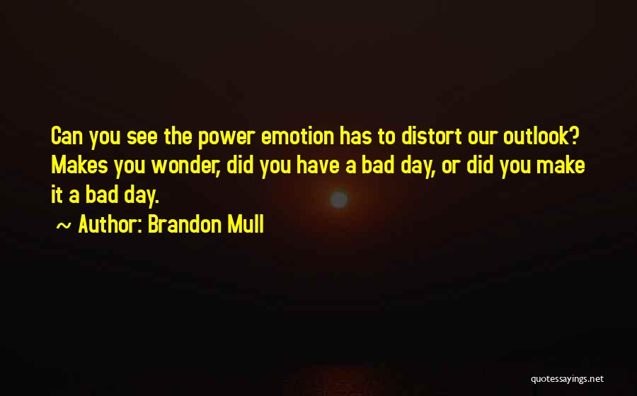 A Bad Day Quotes By Brandon Mull