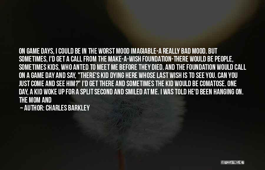 A Bad Day Quotes By Charles Barkley