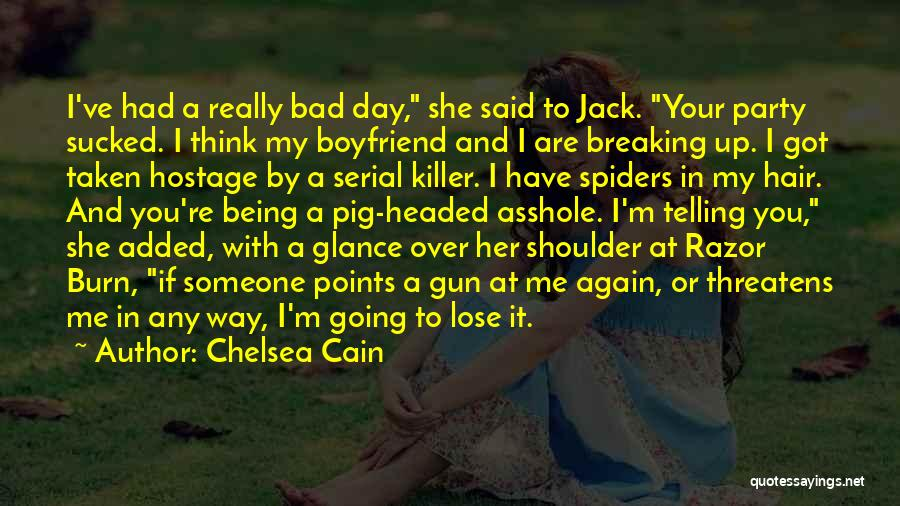A Bad Day Quotes By Chelsea Cain