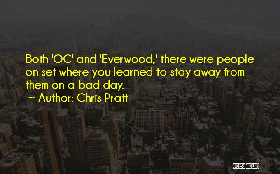A Bad Day Quotes By Chris Pratt