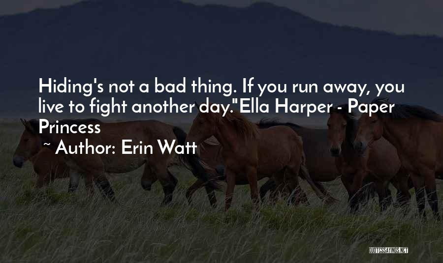 A Bad Day Quotes By Erin Watt