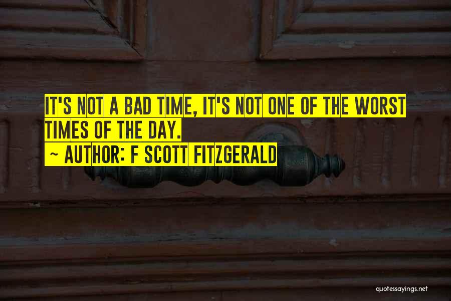 A Bad Day Quotes By F Scott Fitzgerald
